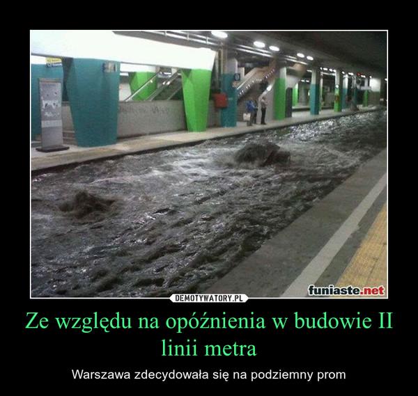 Ze względu na opóźnienia w budowie II linii metra – Warszawa zdecydowała się na podziemny prom
