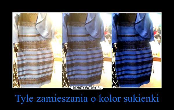 Tyle zamieszania o kolor sukienki –