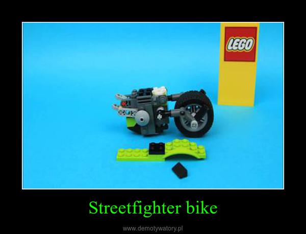 Streetfighter bike –