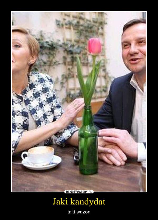 Jaki kandydat – taki wazon