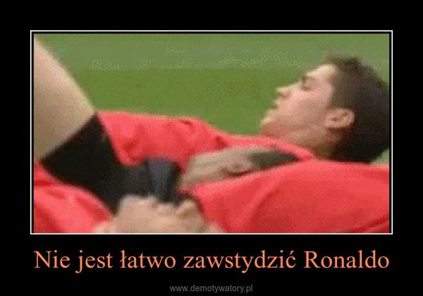Nie jest łatwo zawstydzić Ronaldo –