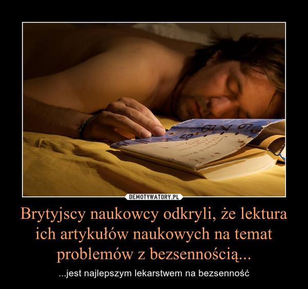Brytyjscy naukowcy odkryli, że lektura ich artykułów naukowych na temat problemów z bezsennością... – ...jest najlepszym lekarstwem na bezsenność