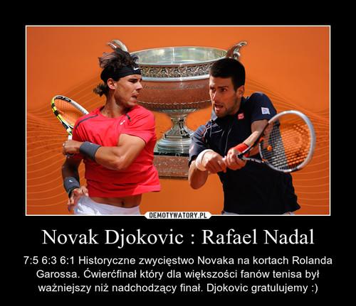 Novak Djokovic : Rafael Nadal