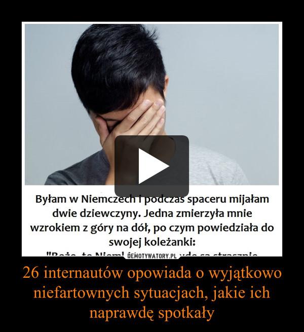 26 internautów opowiada o wyjątkowo niefartownych sytuacjach, jakie ich naprawdę spotkały –