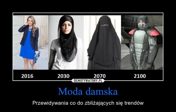 Moda damska – Przewidywania co do zbliżających się trendów