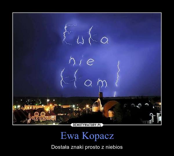 Ewa Kopacz – Dostała znaki prosto z niebios