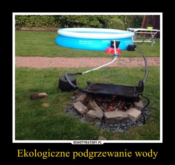 Ekologiczne podgrzewanie wody –