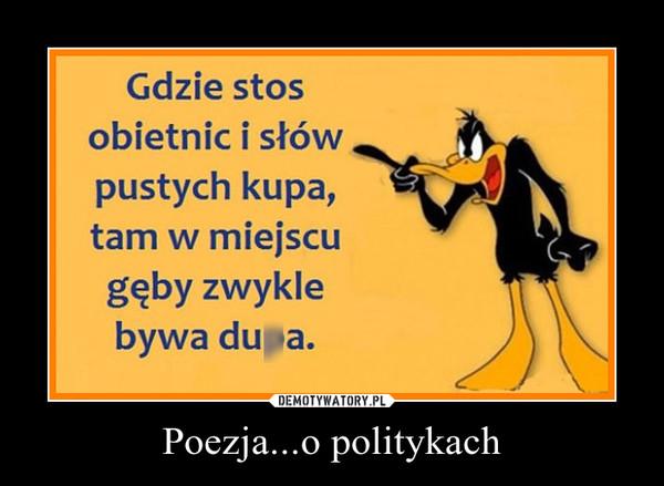 Poezja...o politykach –