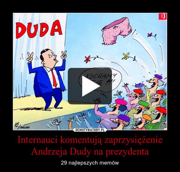 Internauci komentują zaprzysiężenie Andrzeja Dudy na prezydenta – 29 najlepszych memów