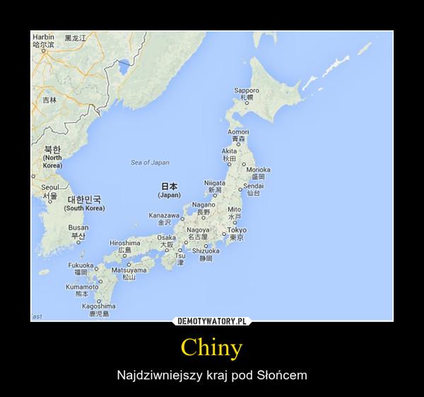 Chiny – Najdziwniejszy kraj pod Słońcem