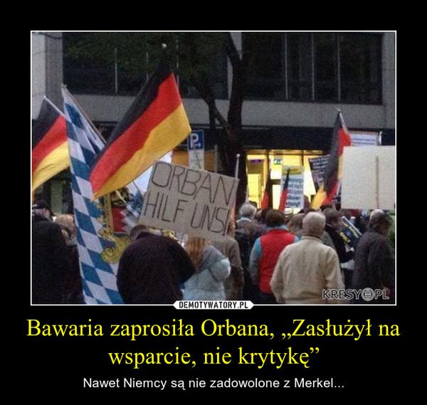 """Bawaria zaprosiła Orbana, """"Zasłużył na wsparcie, nie krytykę"""" – Nawet Niemcy są nie zadowolone z Merkel..."""