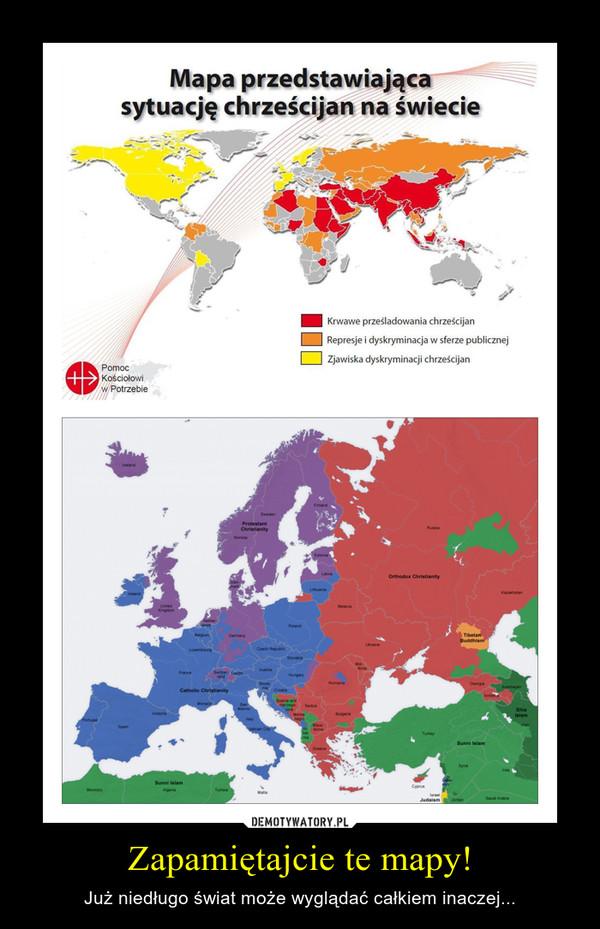 Zapamiętajcie te mapy! – Już niedługo świat może wyglądać całkiem inaczej...