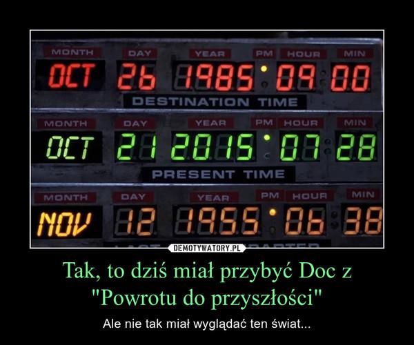 """Tak, to dziś miał przybyć Doc z """"Powrotu do przyszłości"""" – Ale nie tak miał wyglądać ten świat..."""