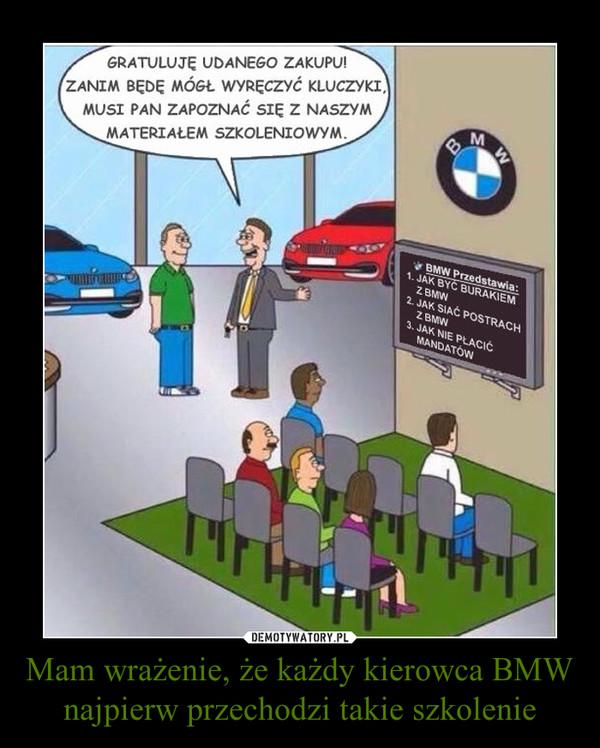 Mam wrażenie, że każdy kierowca BMW najpierw przechodzi takie szkolenie –