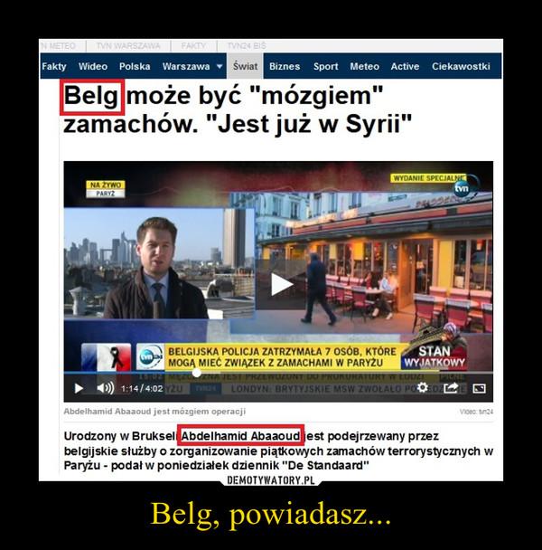 Belg, powiadasz... –