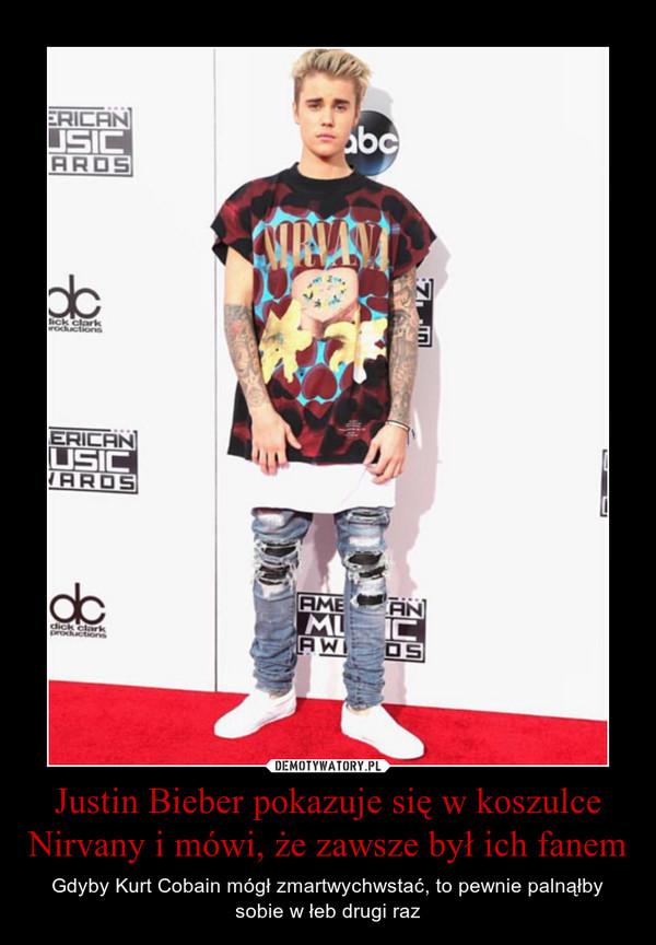 Justin Bieber pokazuje się w koszulce Nirvany i mówi, że zawsze był ich fanem – Gdyby Kurt Cobain mógł zmartwychwstać, to pewnie palnąłby sobie w łeb drugi raz