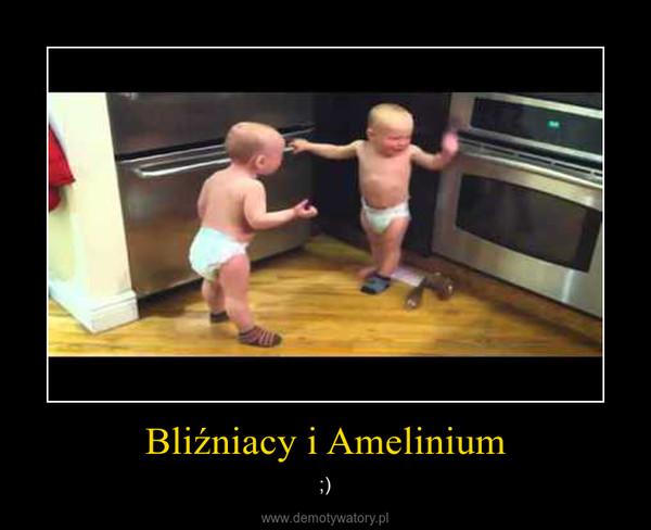 Bliźniacy i Amelinium – ;)