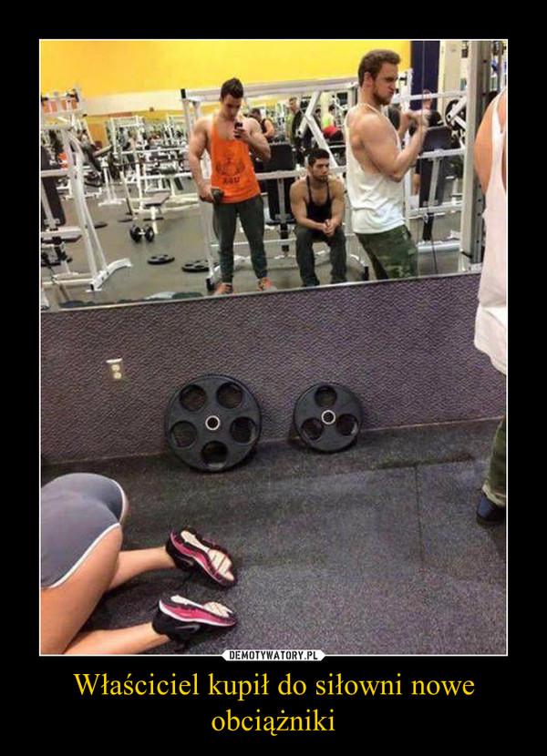 Właściciel kupił do siłowni nowe obciążniki –