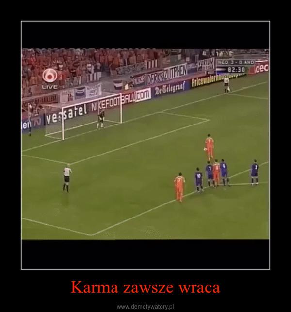 Karma zawsze wraca –