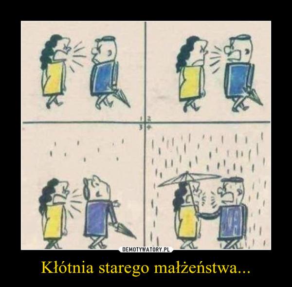 Kłótnia starego małżeństwa... –
