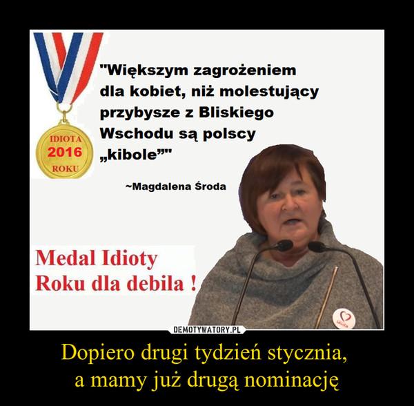 """Dopiero drugi tydzień stycznia, a mamy już drugą nominację –  Większym zagrożeniem dla kobiet, niż molestujący przybysze z Bliskiego Wschodu sa polscy """"kibole""""Magdalena środaMedal roku dla debila!"""