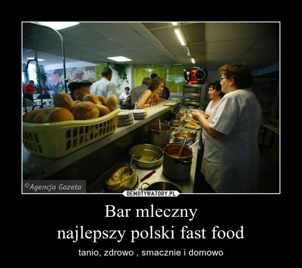 Bar mlecznynajlepszy polski fast food – tanio, zdrowo , smacznie i domowo