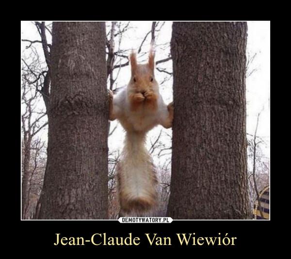 Jean-Claude Van Wiewiór –