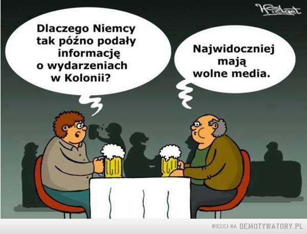 Bo znaczenie... ma znaczenie –  Dlaczego Niemcytak późno podałyinformacjęo wydarzeniachw Kolonii?Najwidoczniejmająwolne media.