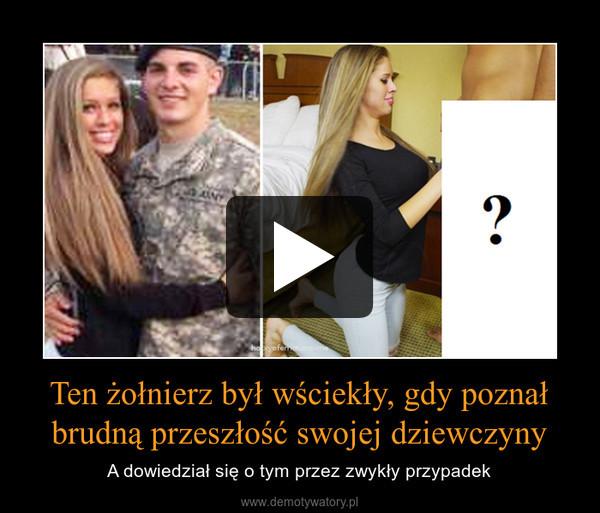 Ten żołnierz był wściekły, gdy poznał brudną przeszłość swojej dziewczyny – A dowiedział się o tym przez zwykły przypadek