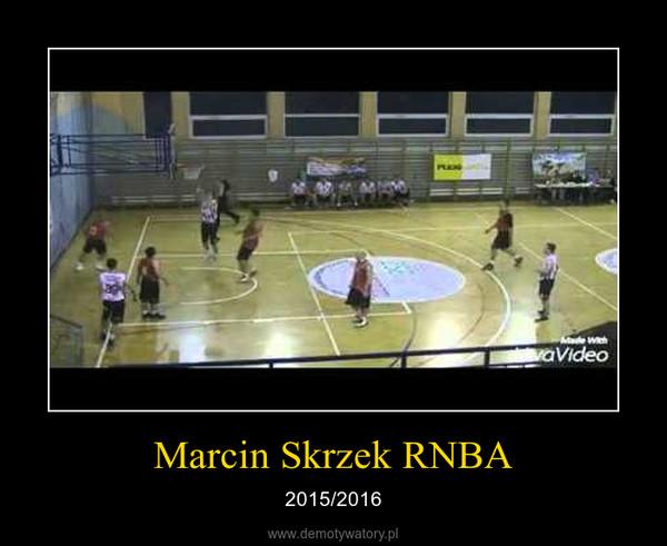 Marcin Skrzek RNBA – 2015/2016