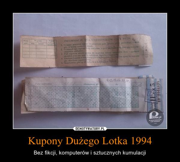 Kupony Dużego Lotka 1994 – Bez fikcji, komputerów i sztucznych kumulacji