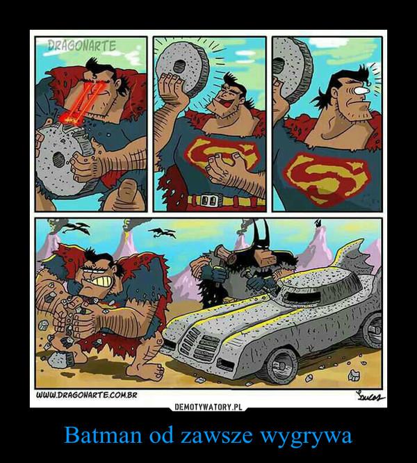 Batman od zawsze wygrywa –