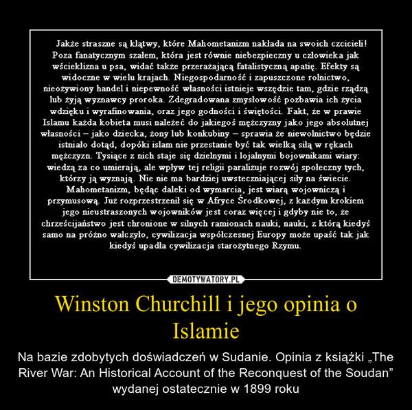 """Winston Churchill i jego opinia o Islamie – Na bazie zdobytych doświadczeń w Sudanie. Opinia z książki """"The River War: An Historical Account of the Reconquest of the Soudan"""" wydanej ostatecznie w 1899 roku"""