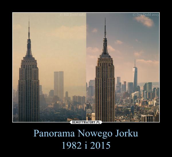 Panorama Nowego Jorku1982 i 2015 –