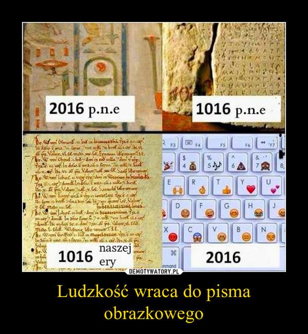 Ludzkość wraca do pisma obrazkowego –