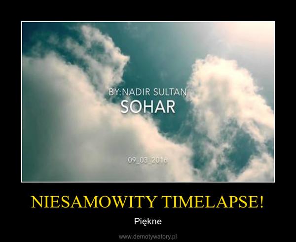 NIESAMOWITY TIMELAPSE! – Piękne