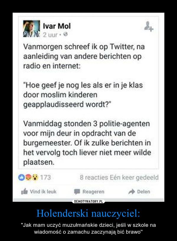 Holenderski nauczyciel: – ''Jak mam uczyć muzułmańskie dzieci, jeśli w szkole na wiadomość o zamachu zaczynają bić brawo''