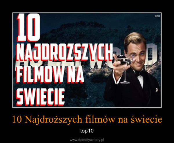 10 Najdroższych filmów na świecie – top10