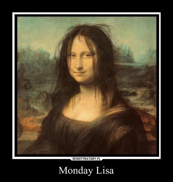 Monday Lisa –