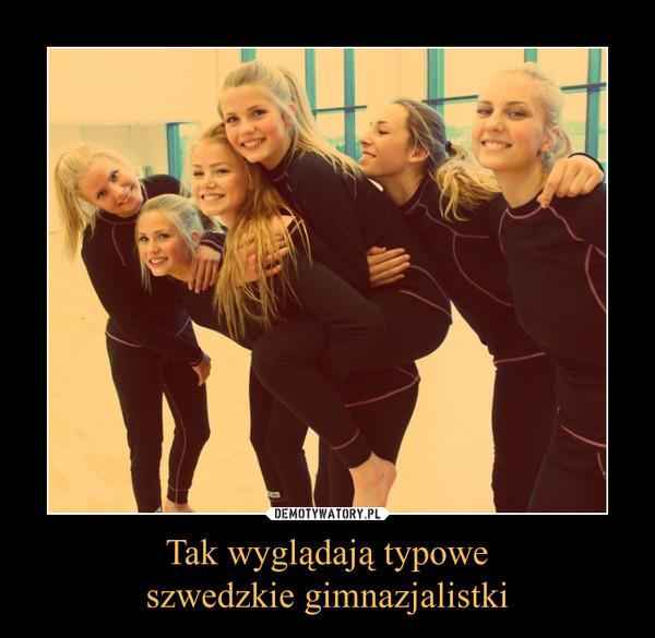 Tak wyglądają typoweszwedzkie gimnazjalistki –