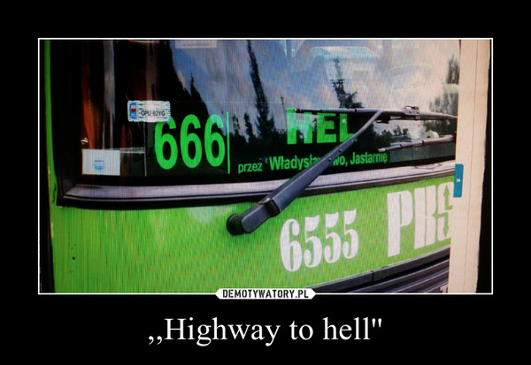 ,,Highway to hell'' –