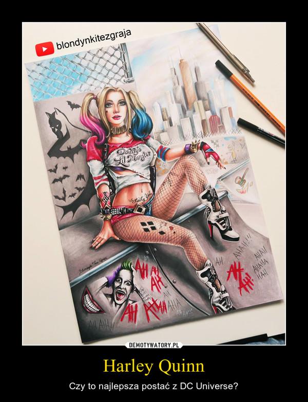 Harley Quinn – Czy to najlepsza postać z DC Universe?