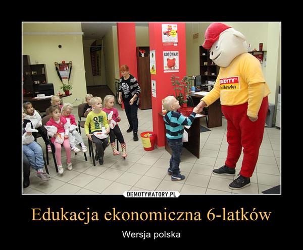 Edukacja ekonomiczna 6-latków – Wersja polska