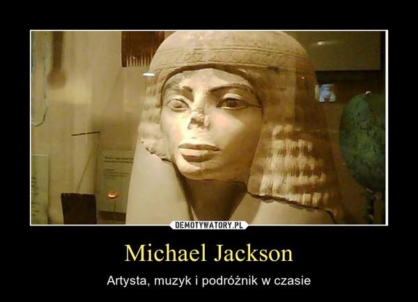 Michael Jackson – Artysta, muzyk i podróżnik w czasie