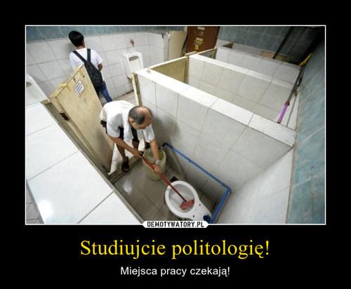 Studiujcie politologię!