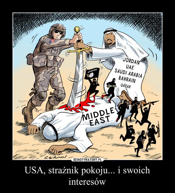 USA, strażnik pokoju... i swoich interesów –