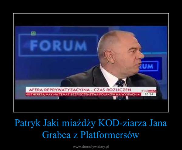 Patryk Jaki miażdży KOD-ziarza Jana Grabca z Platformersów –
