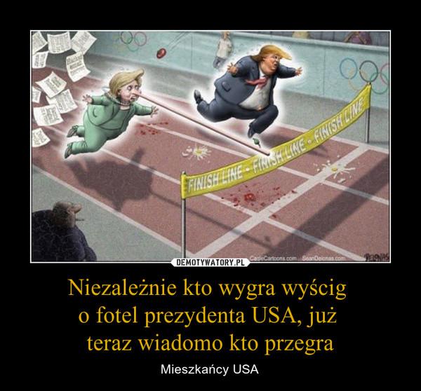 Niezależnie kto wygra wyścig o fotel prezydenta USA, już teraz wiadomo kto przegra – Mieszkańcy USA