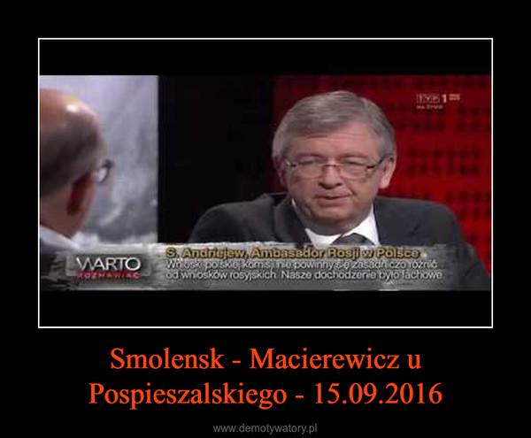 Smolensk - Macierewicz u Pospieszalskiego - 15.09.2016 –