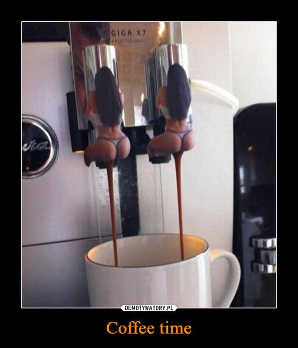 Coffee time –